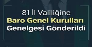 81 İl Valiliğine Baro Genel Kurulları...