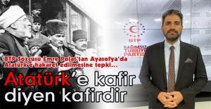 Atatürk'e kafir diyen kafirdir!