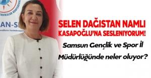 Selen Dağıstan NAMLI Kasapoğlu'na Sesleniyorum!