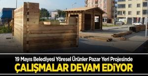 19 Mayıs Belediyesi pazar yeri projesi devam ediyor