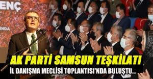 AK Parti Samsun Teşkilatı, İl Danışma Meclisi Toplantısı'nda Buluştu