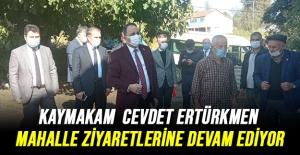 Kaymakam Ertürkmen mahalle ziyaretlerine...