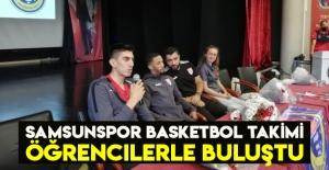 Samsunspor Basketbol takımı öğrencilerle buluştu