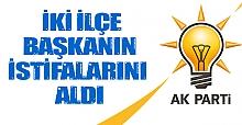 AK Parti ilçe başkanlarının istifası alındı