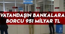 Ülkenin yarısı bankalara borçlu